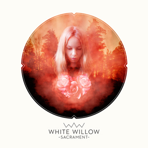 White Willow: Sacrament